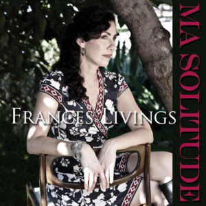 Button image to buy the single Ma Solitude by Frances Livings on Bandcamp